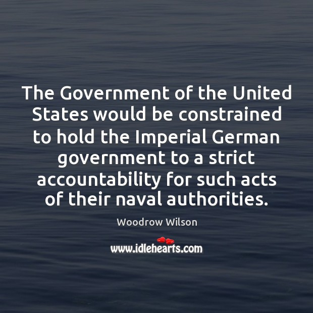 Image, The Government of the United States would be constrained to hold the
