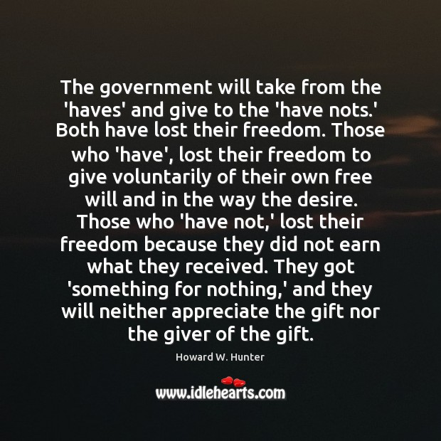 The government will take from the 'haves' and give to the 'have Appreciate Quotes Image