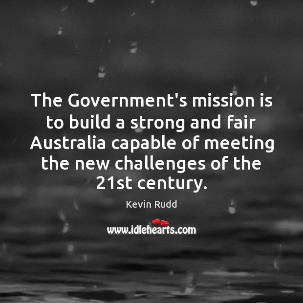 The Government's mission is to build a strong and fair Australia capable Image