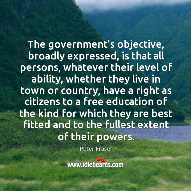 The government's objective, broadly expressed, is that all persons, whatever their level of ability Image