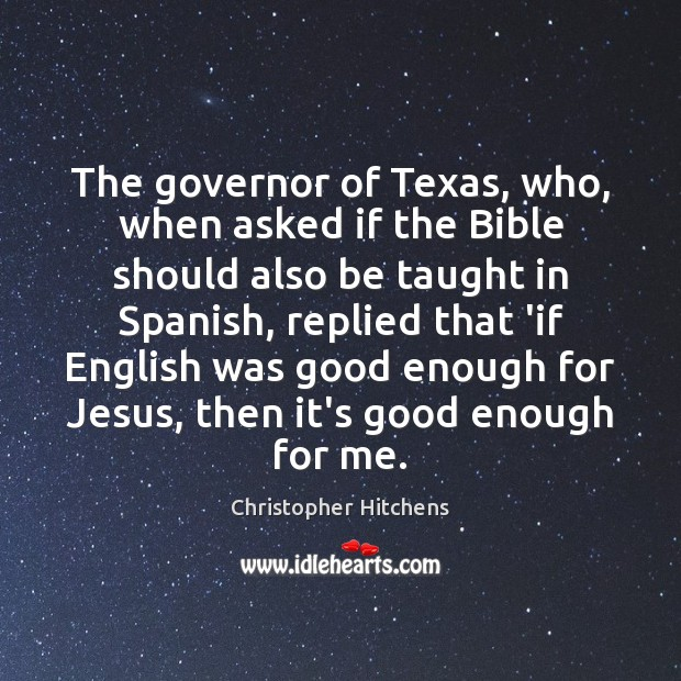 The governor of Texas, who, when asked if the Bible should also Image