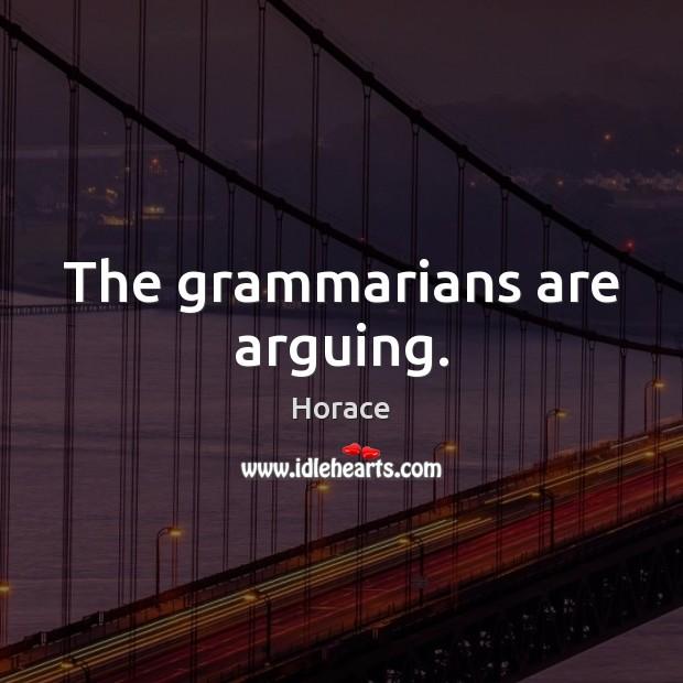 The grammarians are arguing. Image