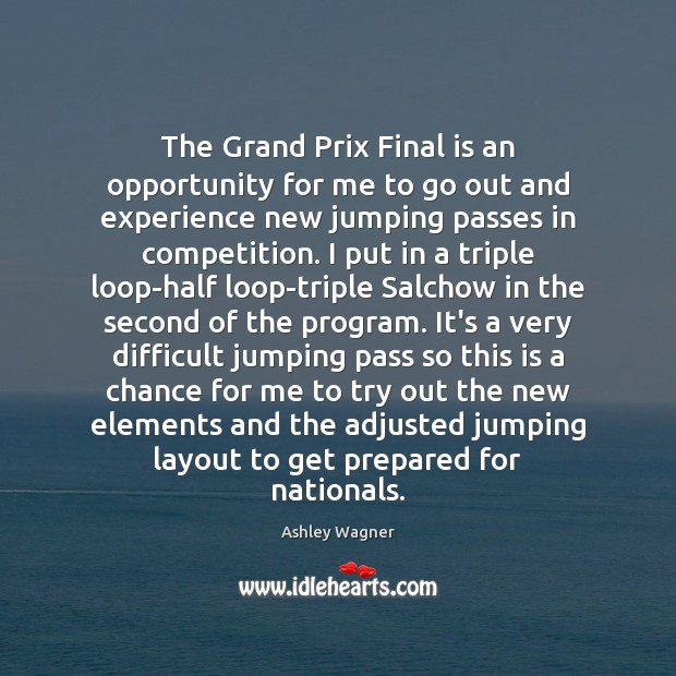 Image, The Grand Prix Final is an opportunity for me to go out