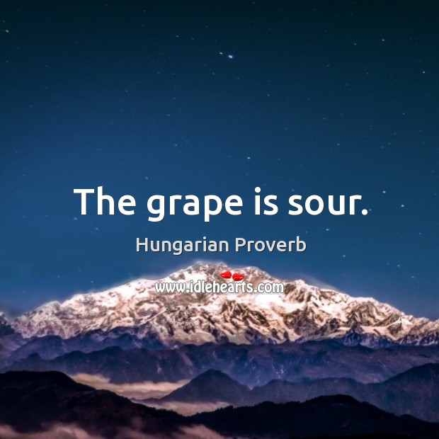 The grape is sour. Image