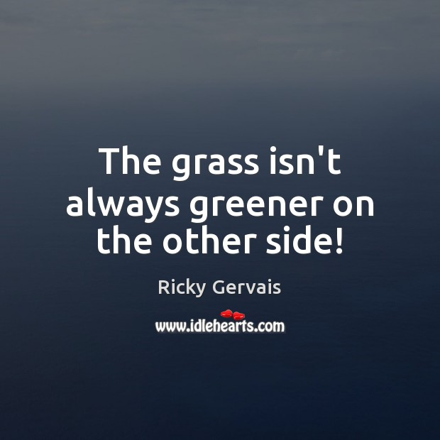 Image, The grass isn't always greener on the other side!
