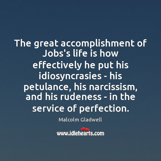 Image, The great accomplishment of Jobs's life is how effectively he put his