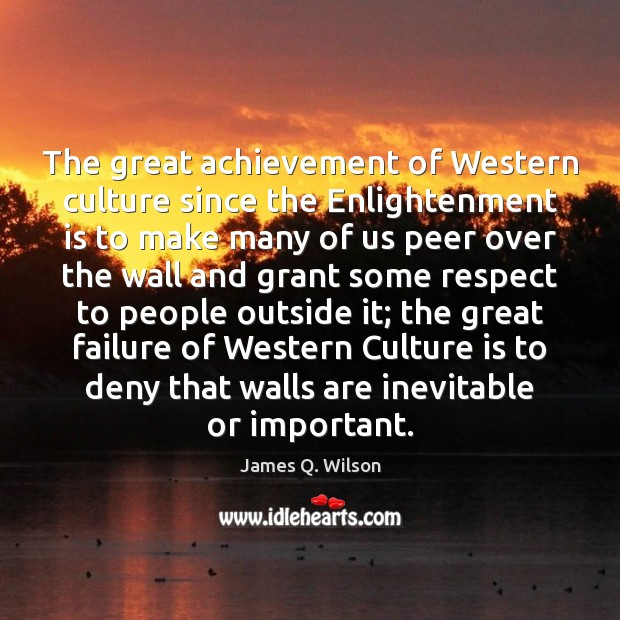 The great achievement of Western culture since the Enlightenment is to make Image