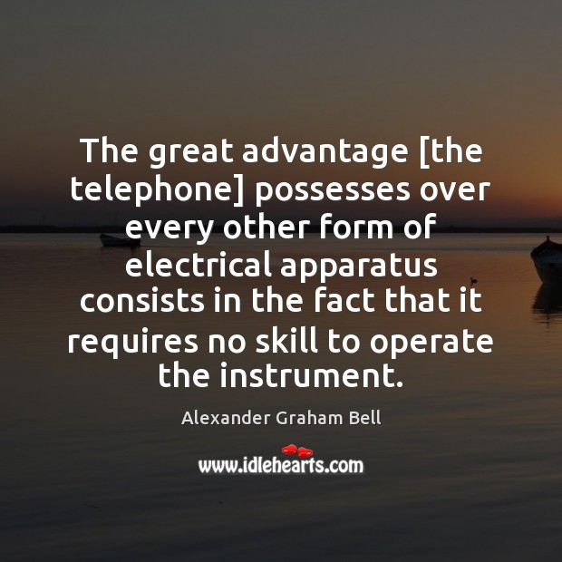 Image, The great advantage [the telephone] possesses over every other form of electrical