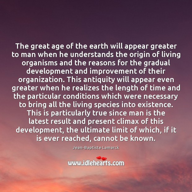 Image, The great age of the earth will appear greater to man when