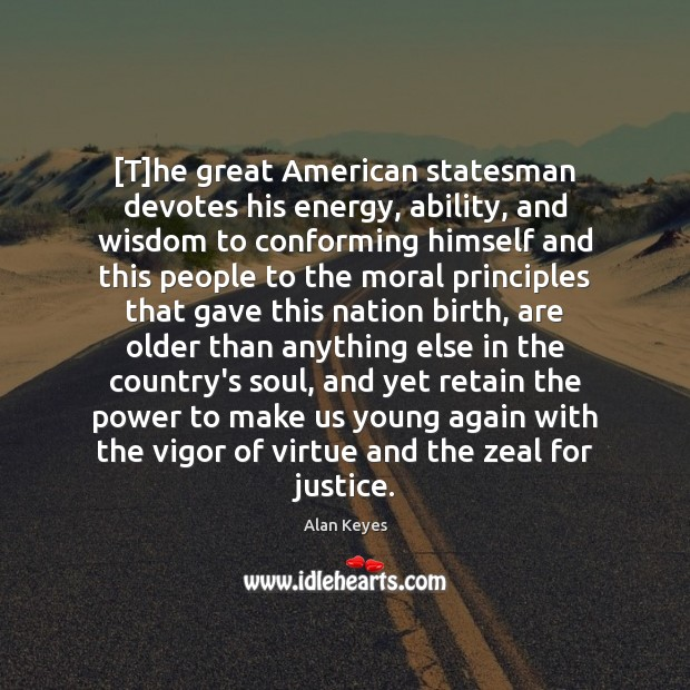 Image, [T]he great American statesman devotes his energy, ability, and wisdom to