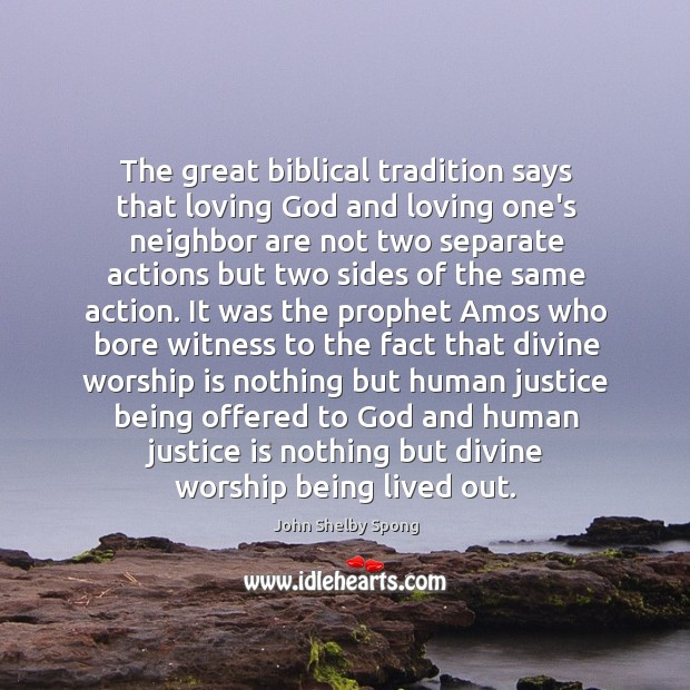 Image, The great biblical tradition says that loving God and loving one's neighbor