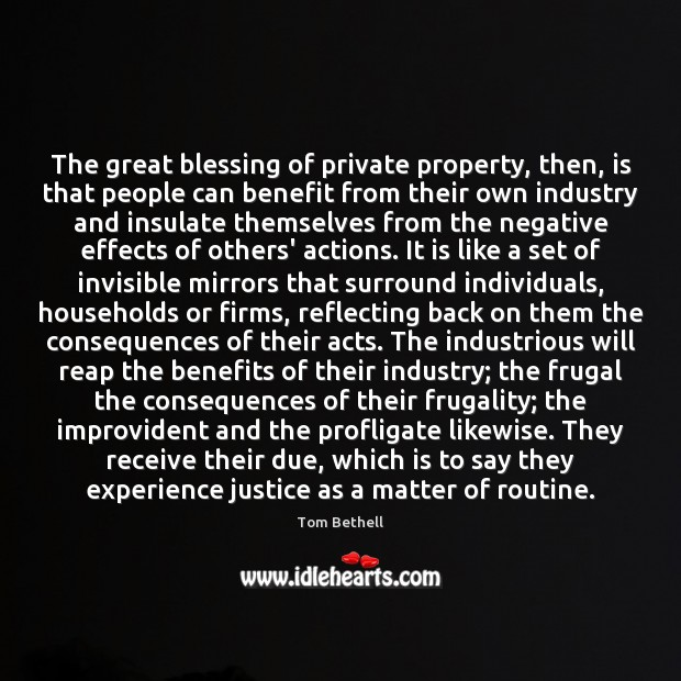 The great blessing of private property, then, is that people can benefit Image