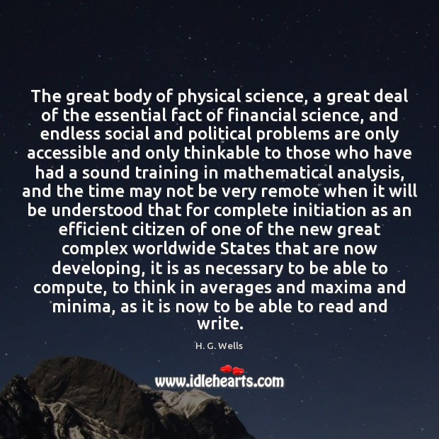 The great body of physical science, a great deal of the essential H. G. Wells Picture Quote