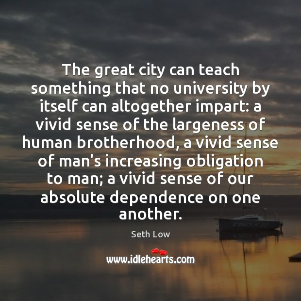 The great city can teach something that no university by itself can Image