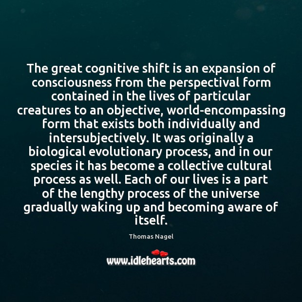 The great cognitive shift is an expansion of consciousness from the perspectival Image