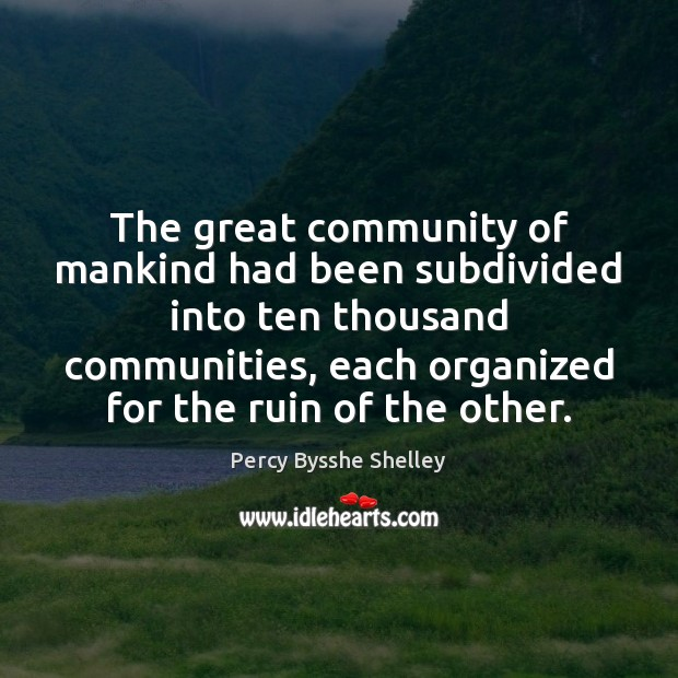 The great community of mankind had been subdivided into ten thousand communities, Image