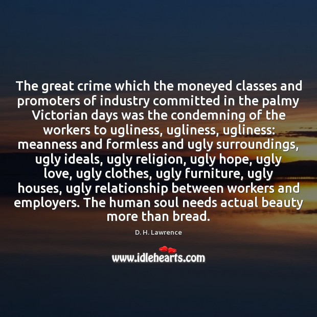 The great crime which the moneyed classes and promoters of industry committed D. H. Lawrence Picture Quote