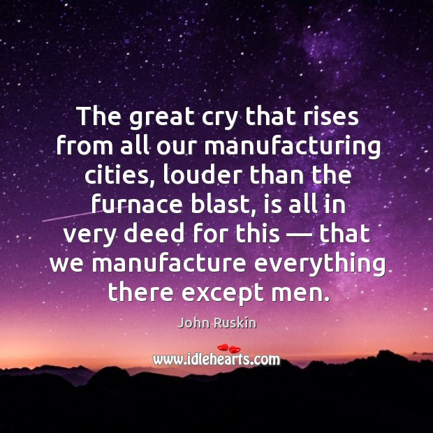 Image, The great cry that rises from all our manufacturing cities