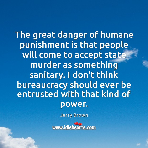 The great danger of humane punishment is that people will come to Punishment Quotes Image