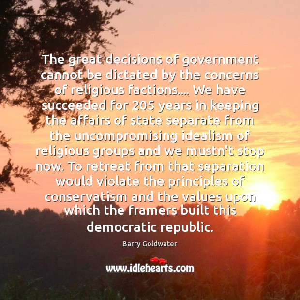 Image, The great decisions of government cannot be dictated by the concerns of