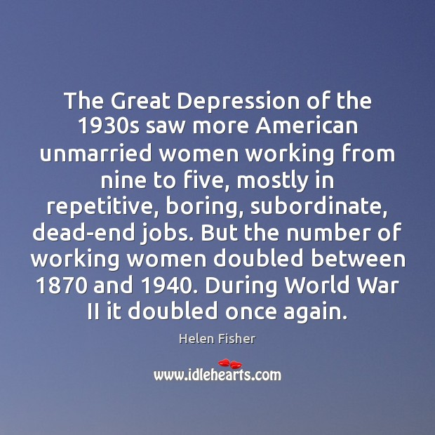 Image, The Great Depression of the 1930s saw more American unmarried women working