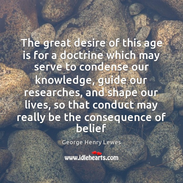 The great desire of this age is for a doctrine which may Image