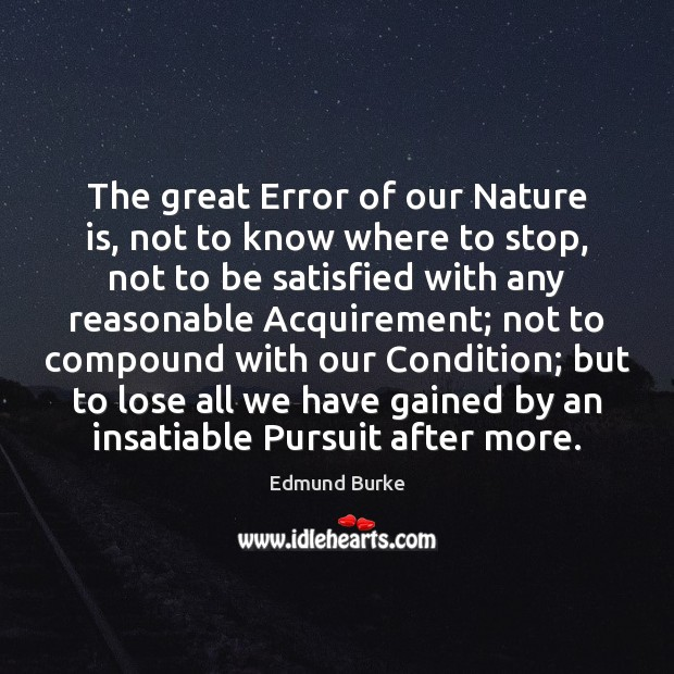 Image, The great Error of our Nature is, not to know where to