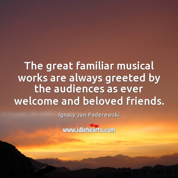 The great familiar musical works are always greeted by the audiences as Image