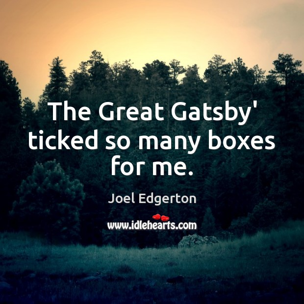 The Great Gatsby' ticked so many boxes for me. Image