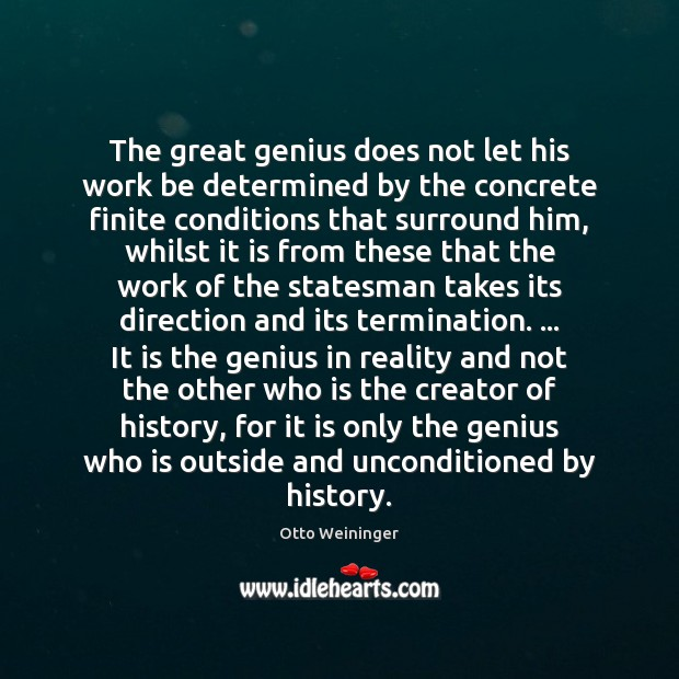The great genius does not let his work be determined by the Otto Weininger Picture Quote