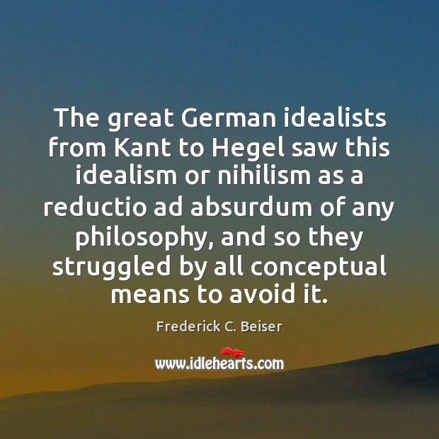 Image, The great German idealists from Kant to Hegel saw this idealism or