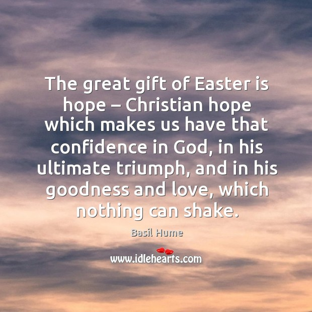 Image, The great gift of easter is hope – christian hope which makes us have that confidence in god