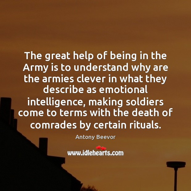 The great help of being in the Army is to understand why Image