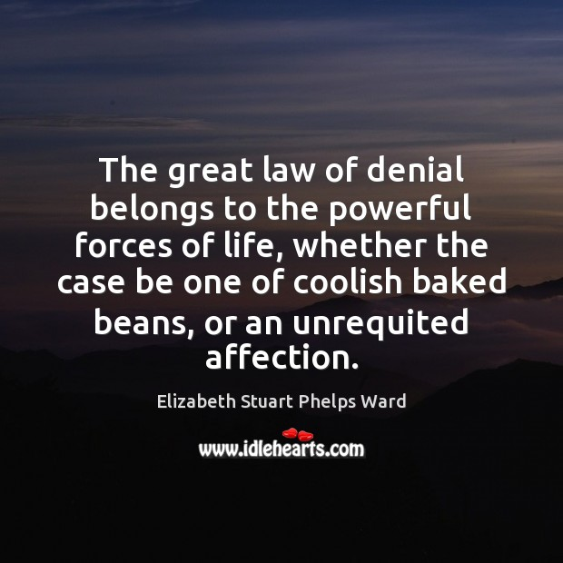 Image, The great law of denial belongs to the powerful forces of life,