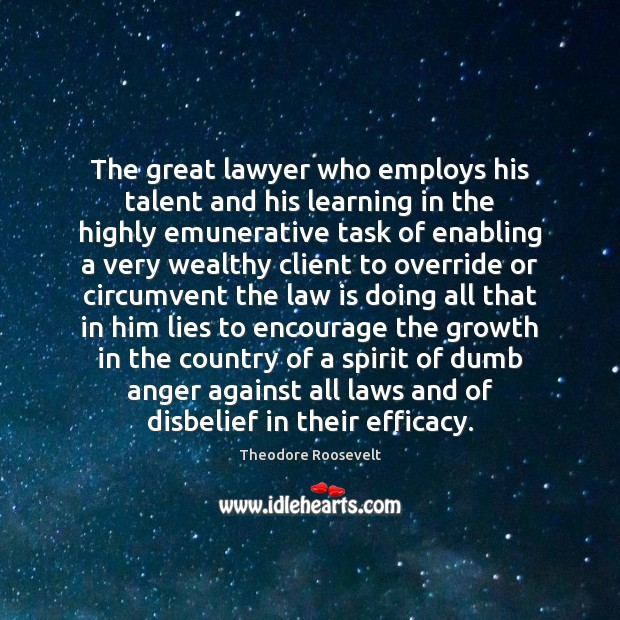 Image, The great lawyer who employs his talent and his learning in the