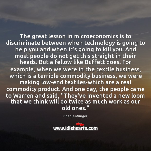Image, The great lesson in microeconomics is to discriminate between when technology is