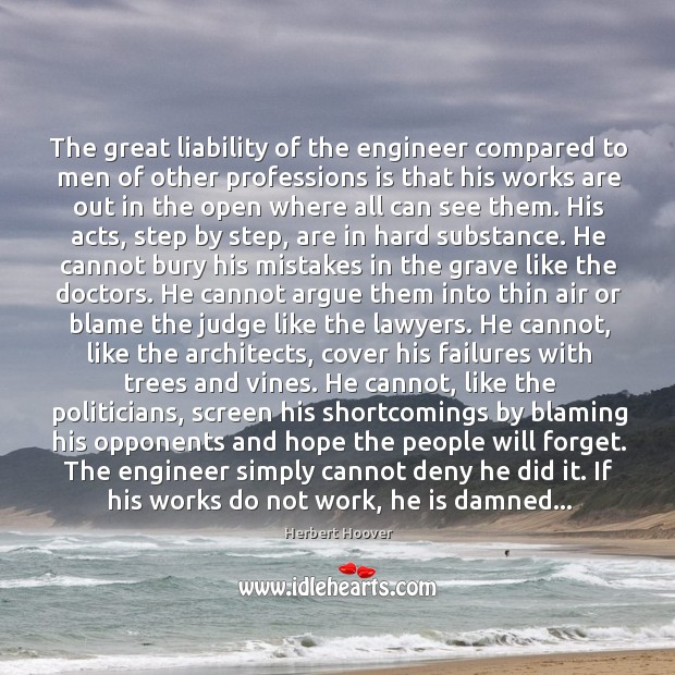 The great liability of the engineer compared to men of other professions Image