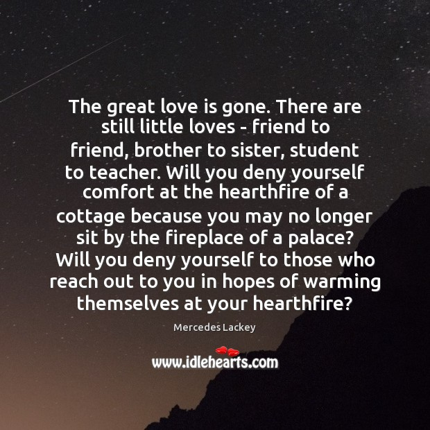 The great love is gone. There are still little loves – friend Image