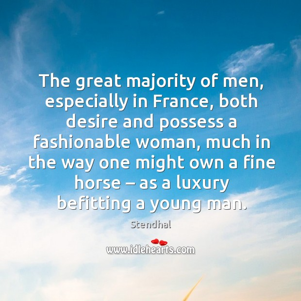 Image about The great majority of men, especially in france, both desire and possess a fashionable woman