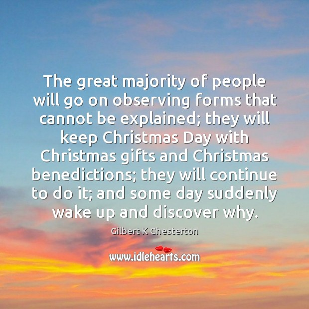 The great majority of people will go on observing forms that cannot Image