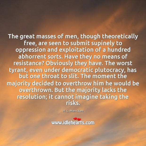Image, The great masses of men, though theoretically free, are seen to submit