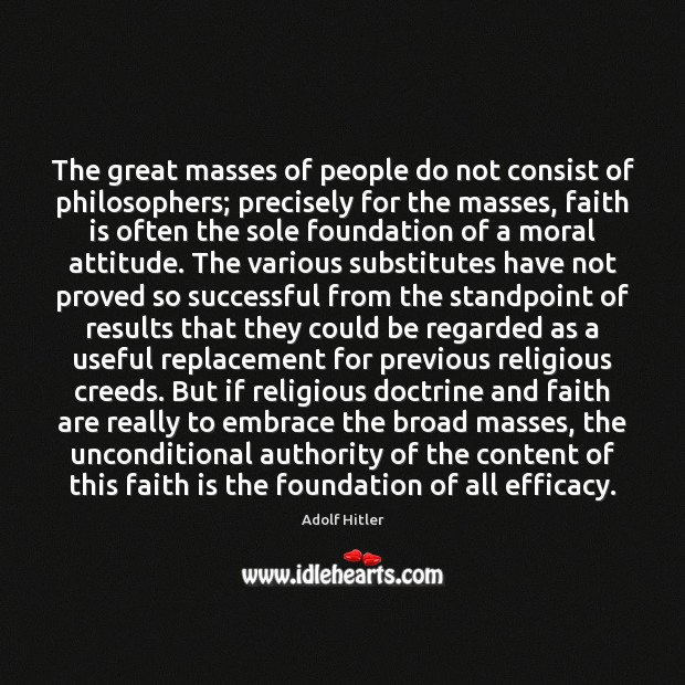 The great masses of people do not consist of philosophers; precisely for Image