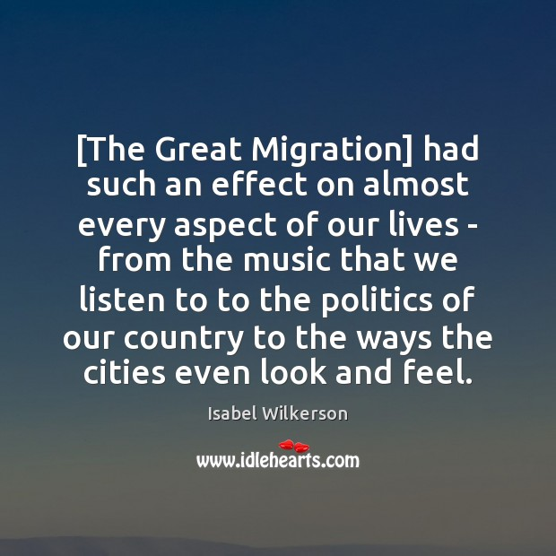 Image, [The Great Migration] had such an effect on almost every aspect of