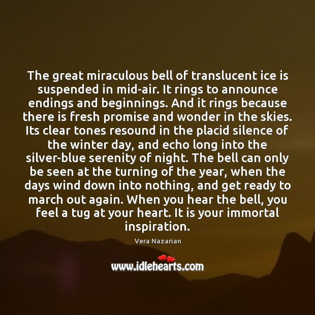 The great miraculous bell of translucent ice is suspended in mid-air. It Vera Nazarian Picture Quote