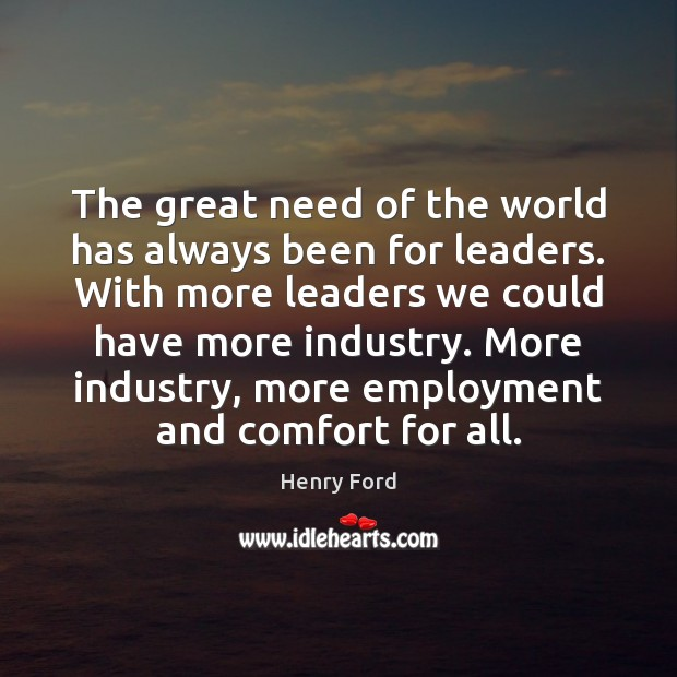 Image, The great need of the world has always been for leaders. With