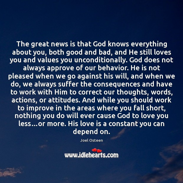 The great news is that God knows everything about you, both good Image