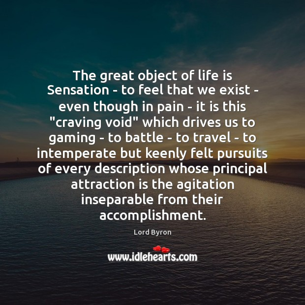Image, The great object of life is Sensation – to feel that we