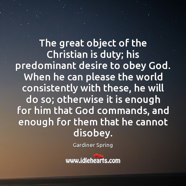 The great object of the Christian is duty; his predominant desire to Image