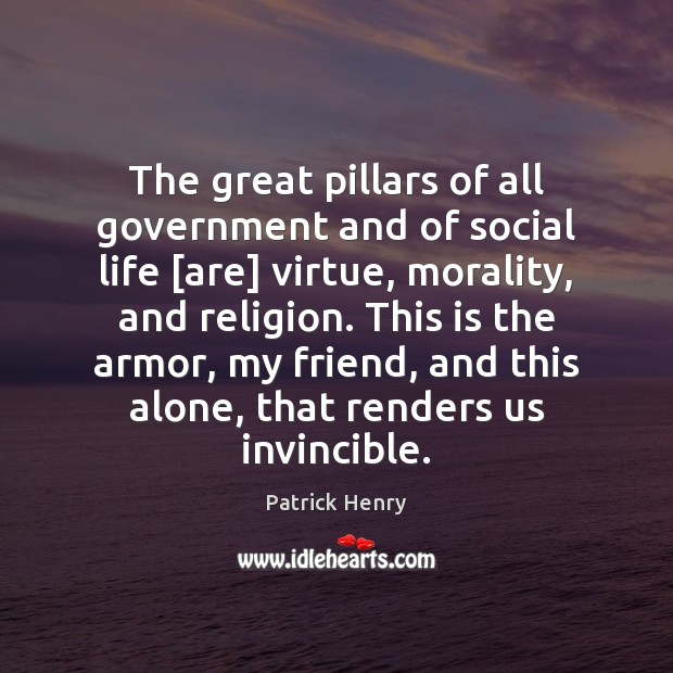 Image about The great pillars of all government and of social life [are] virtue,