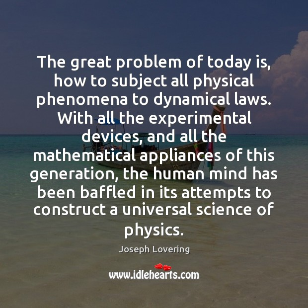 Image, The great problem of today is, how to subject all physical phenomena